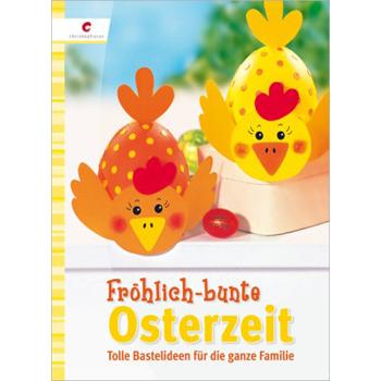 Fröhlich-bunte Osterzeit